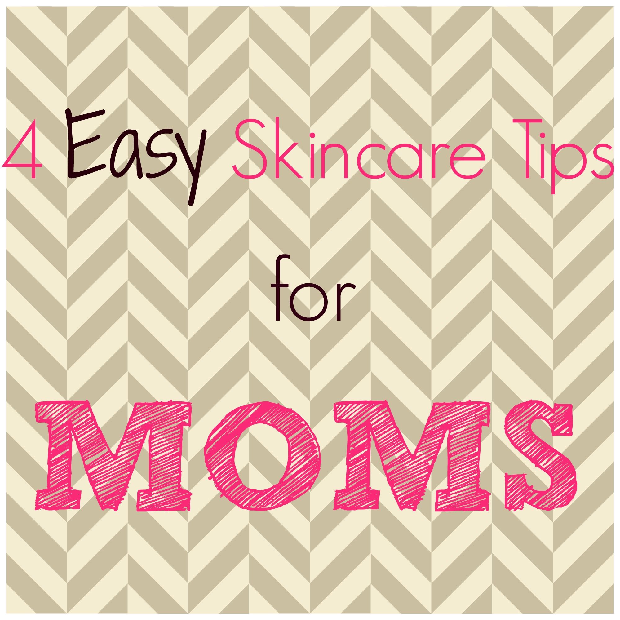 Skin Care Tips for Moms and Women on the Go - Unlikely Martha